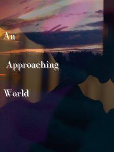 An Approaching World
